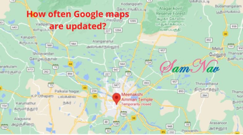 How often Google maps are updated