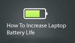 increase laptop battery life